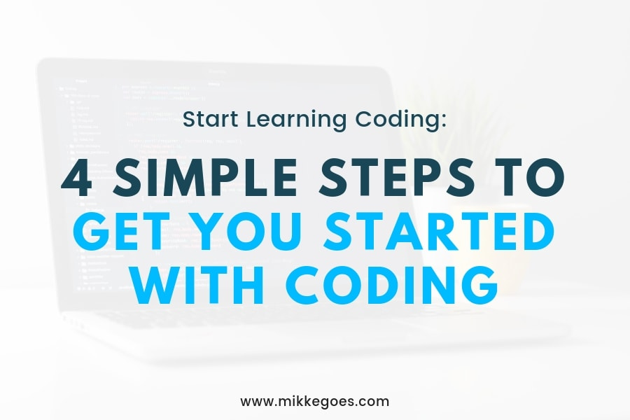 4 Steps to Get You Started With Coding