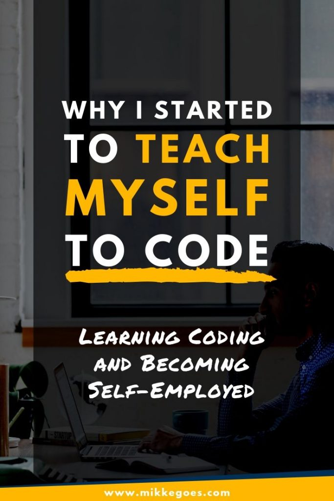 Why I started to teach myself to code - Learning coding and web development for beginners