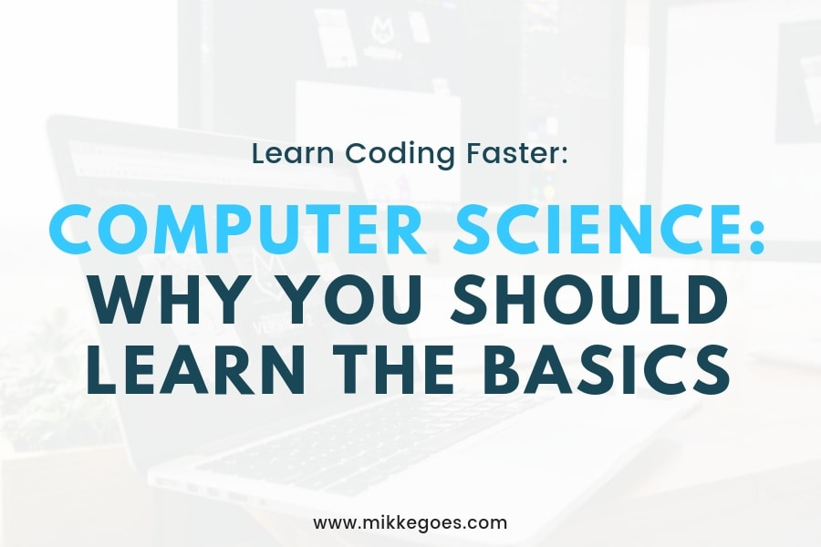 How Computer Science Basics Can Help You Learn Coding Faster