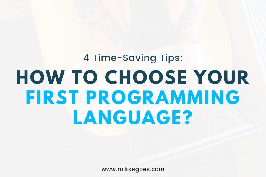 4 Time-Saving Steps to Choose Your First Programming Language Fast