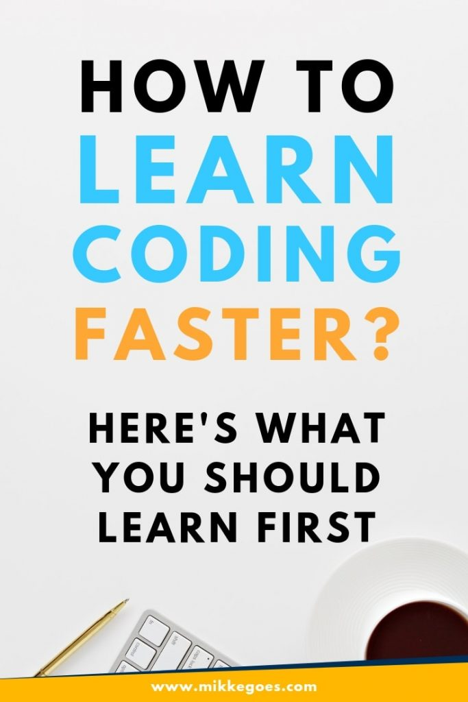 How to learn coding faster? Learning Computer Science basics first to become a better programmer and web developer
