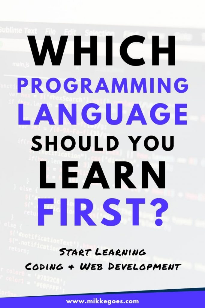 Which programming language should you learn first? Start learning coding and web development