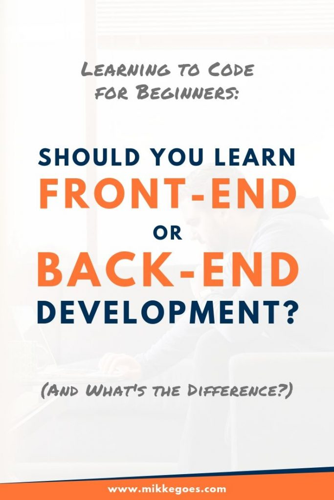 Should you learn front end or back end development