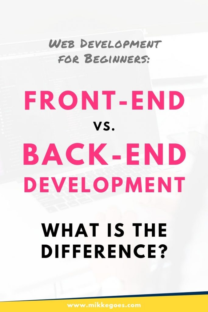 What is the difference between back-end development vs front-end development? Learning web dev and coding fundamentals for beginners