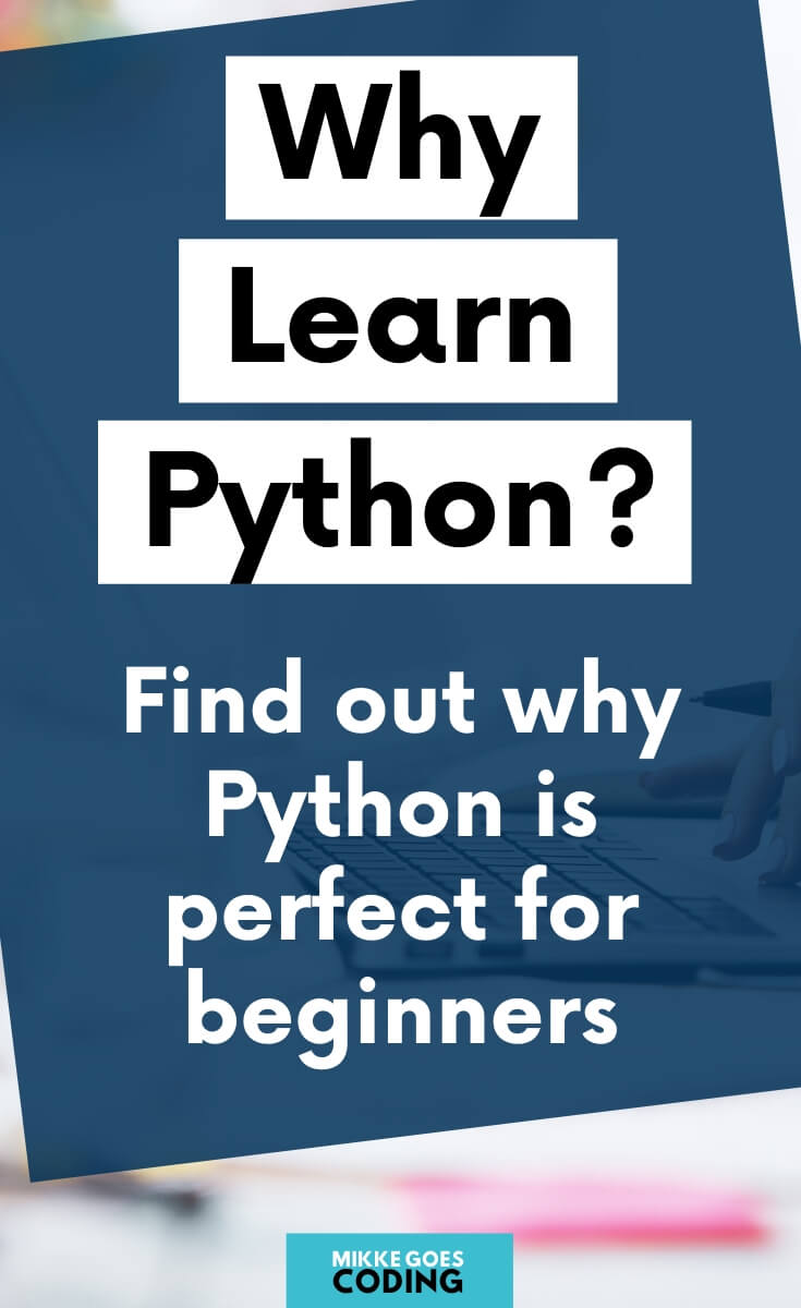 Are you thinking about learning to code this year but you are not sure what programming language to choose? Check out these smart reasons why you should learn Python to see results fast, learn programming more easily, and find great beginner-level learning resources to start learning Python right away. #python #programming #coding #webdevelopment #webdeveloper #learntocode #mikkegoes