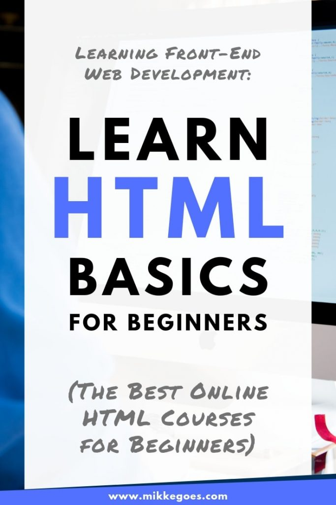 Learn HTML basics for beginners - Web design and fron end web development fundamentals