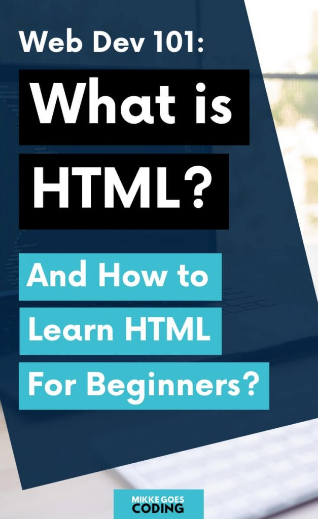 What is HTML and how to start learning HTML basics for beginners