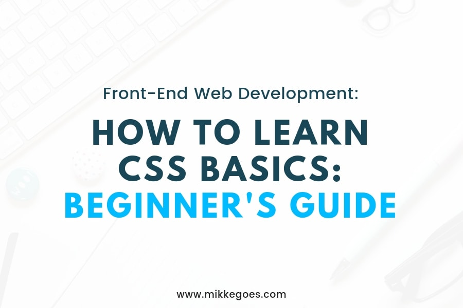 How to Learn CSS Basics: Beginner's Guide