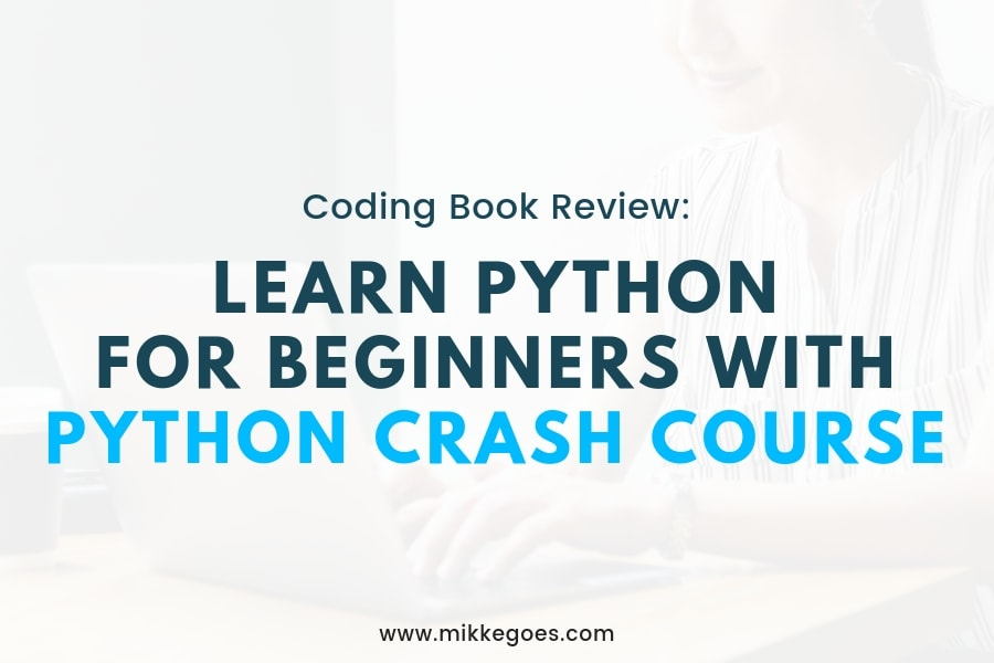 Python Crash Course Review: Learn Python for Beginners