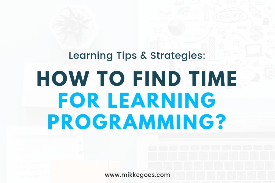 4 Simple Tips to Find Time for Learning Programming
