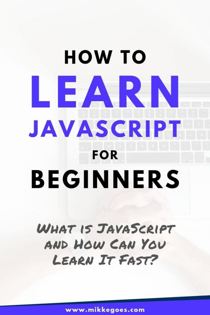 How to learn JavaScript for beginners - What is JavaScript and how to learn it fast?