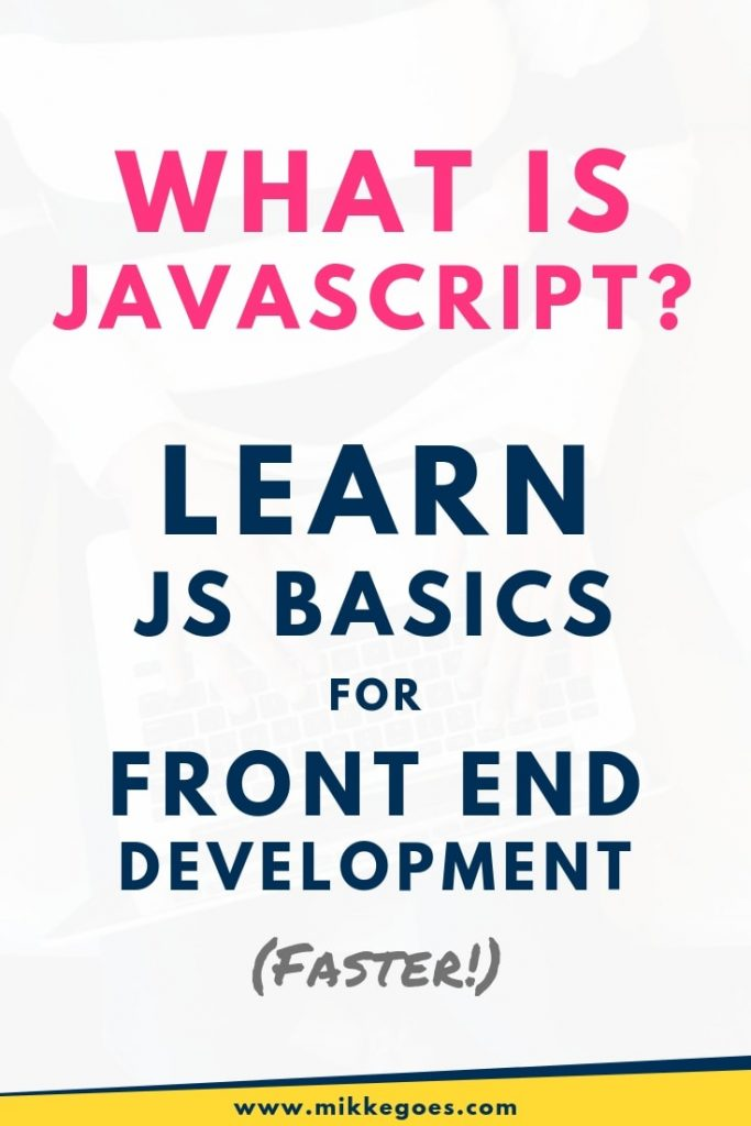What is JavaScript and how can you learn it fast? Front end web development fundamentals for beginners