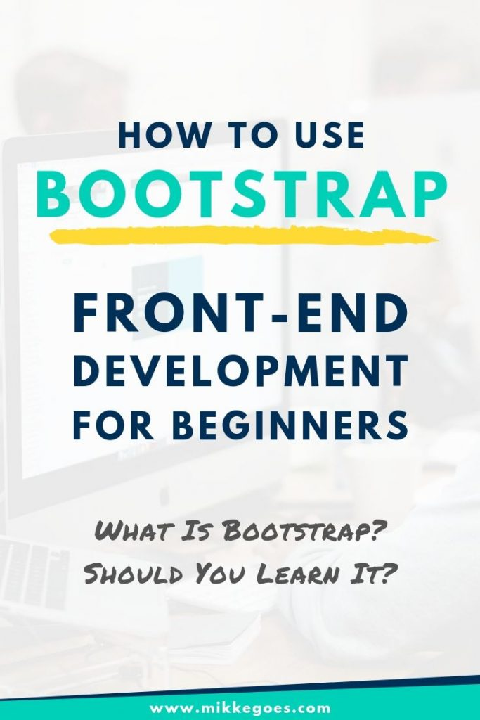 How to use Bootstrap in front-end development? Web development and design tools for beginners