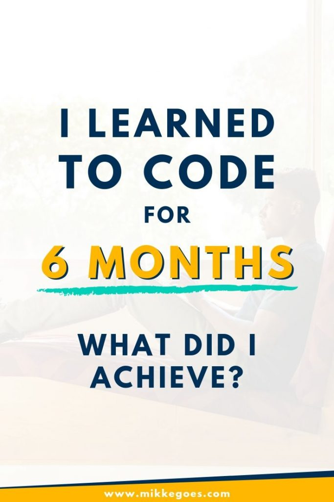 Learning coding for six months - How much did I learn? What did I achieve?