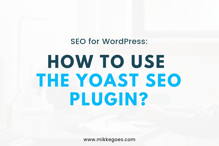 Using Yoast SEO Plugin for WordPress SEO