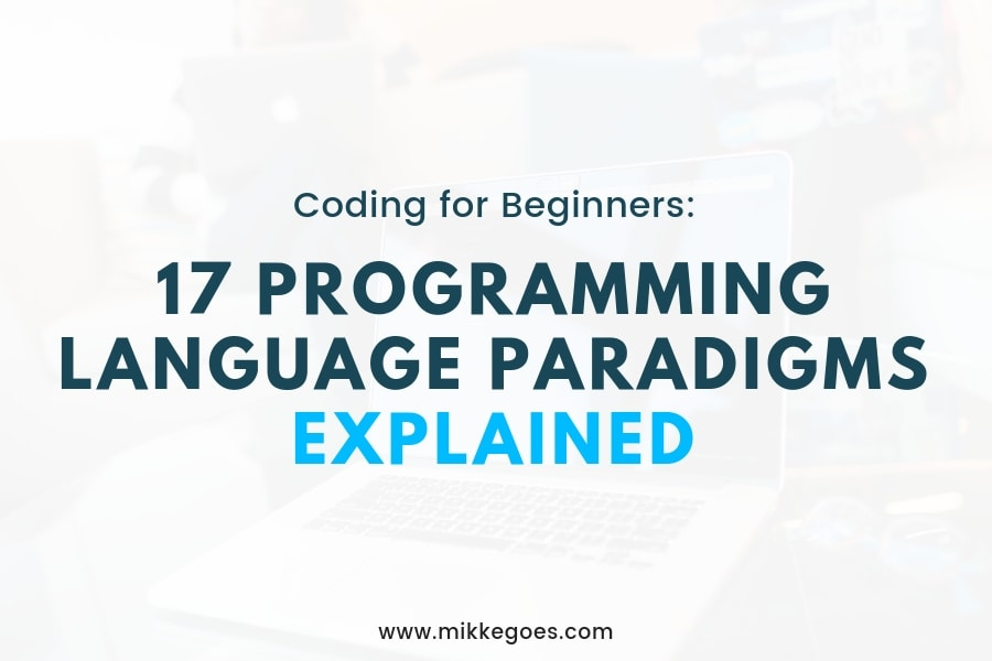 17 Programming Language Paradigm Terms Explained