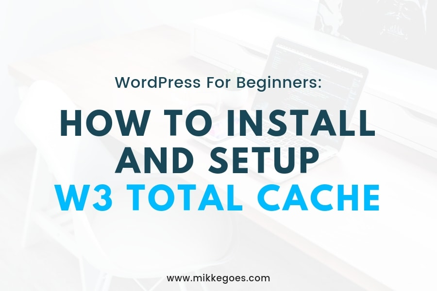 How to Install W3 Total Cache for WordPress: Step-by-Step Tutorial