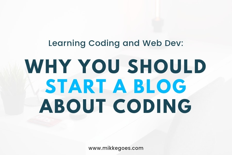 5 Big Benefits of Starting a Blog About Learning Coding