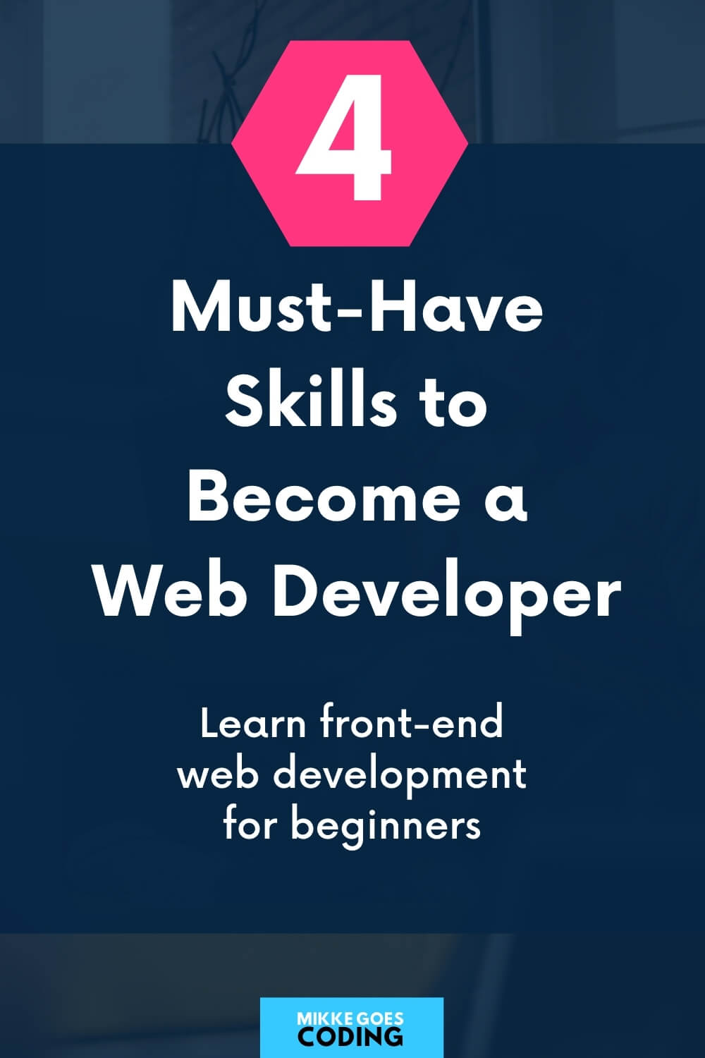 4 Must-Have Skills to Become a Web Developer
