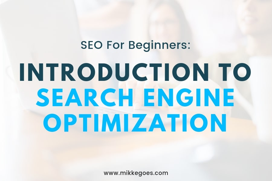 Introduction to Search Engine Optimization: SEO for Beginners