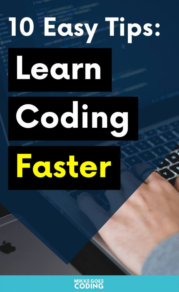 Learn to code faster - Practical tips for learning coding and programming for beginners