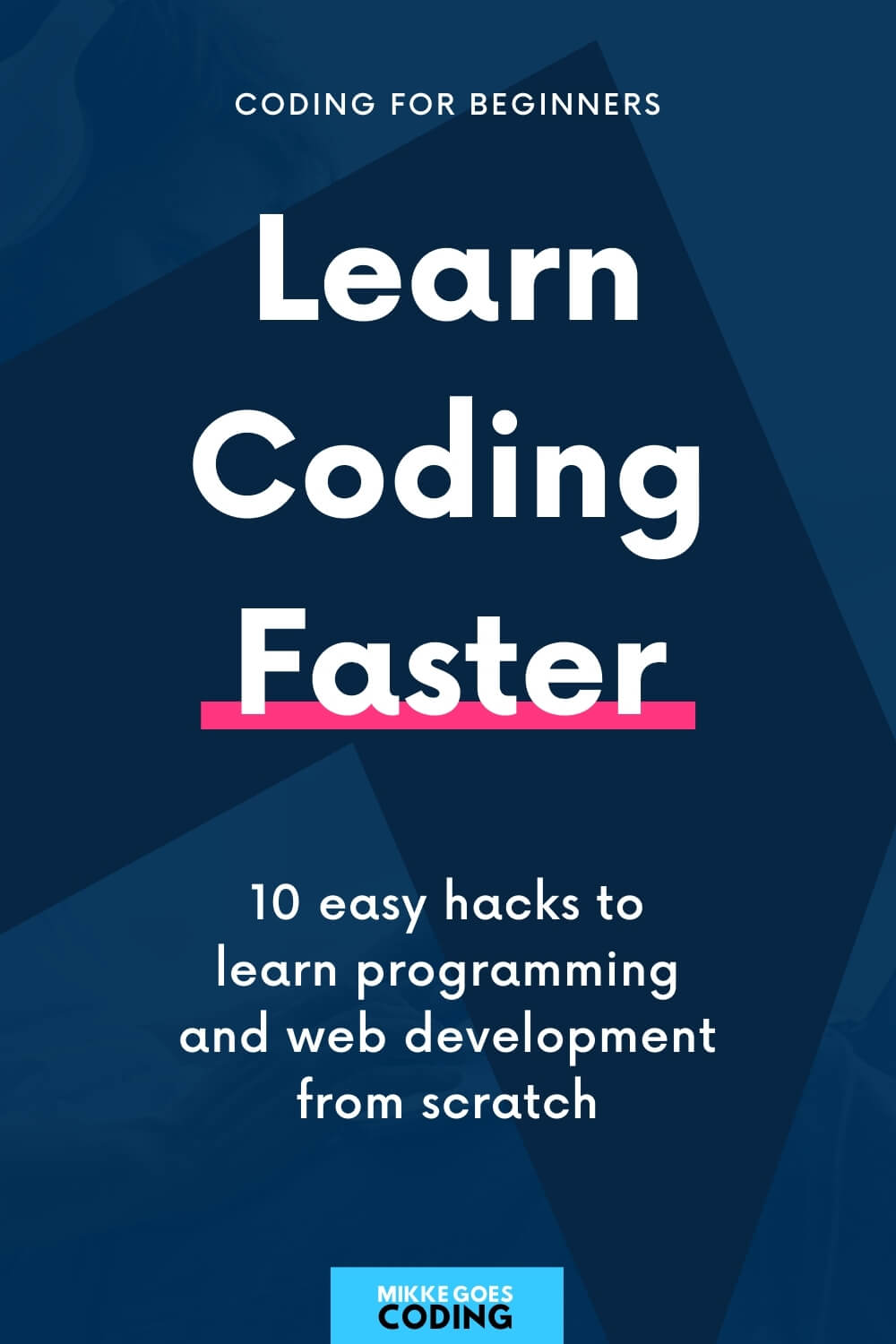 Learn to code faster - Practical tips for learning coding and programming