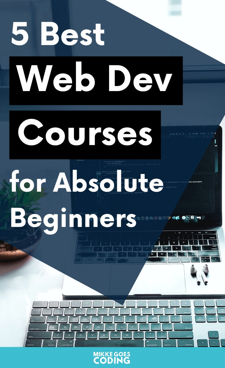 The best web development courses for beginners - Start learning web development and coding online