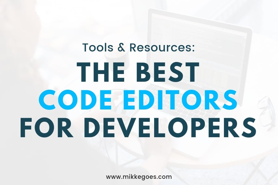Finding The Best Text Editor for Coding: 7 Top Tools for Programming