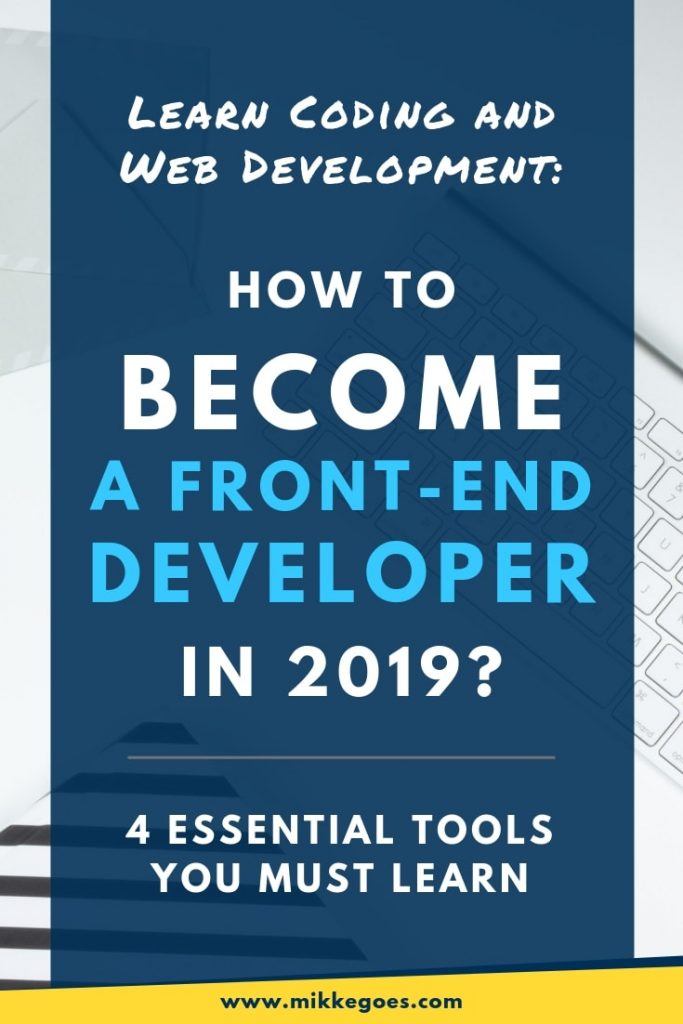 How to become a front-end web developer in 2019? Which programming languages and tools you should learn
