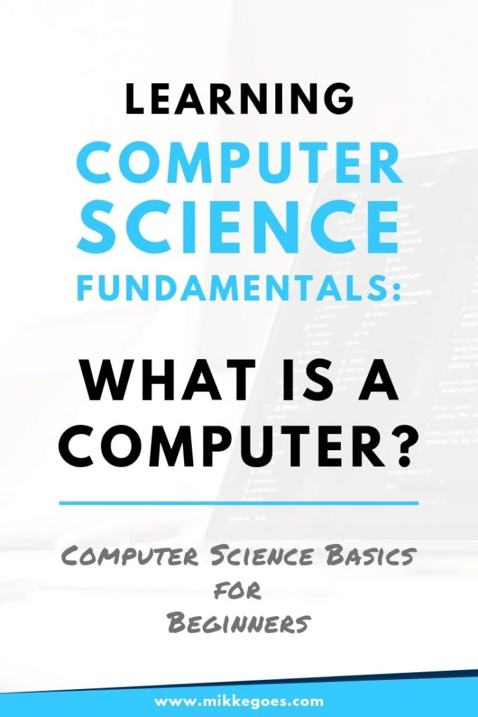 Learn Computer Science Basics - What is a computer exactly and what are the basic tasks of a computer?