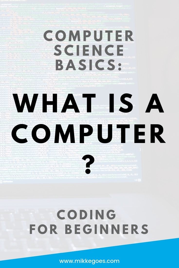 Learn Computer Science for beginners - What is a computer