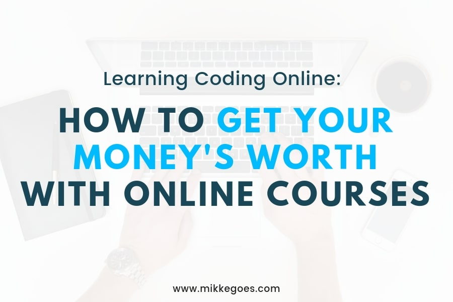 7 Tips: How To Get Your Money's Worth With Online Coding Courses