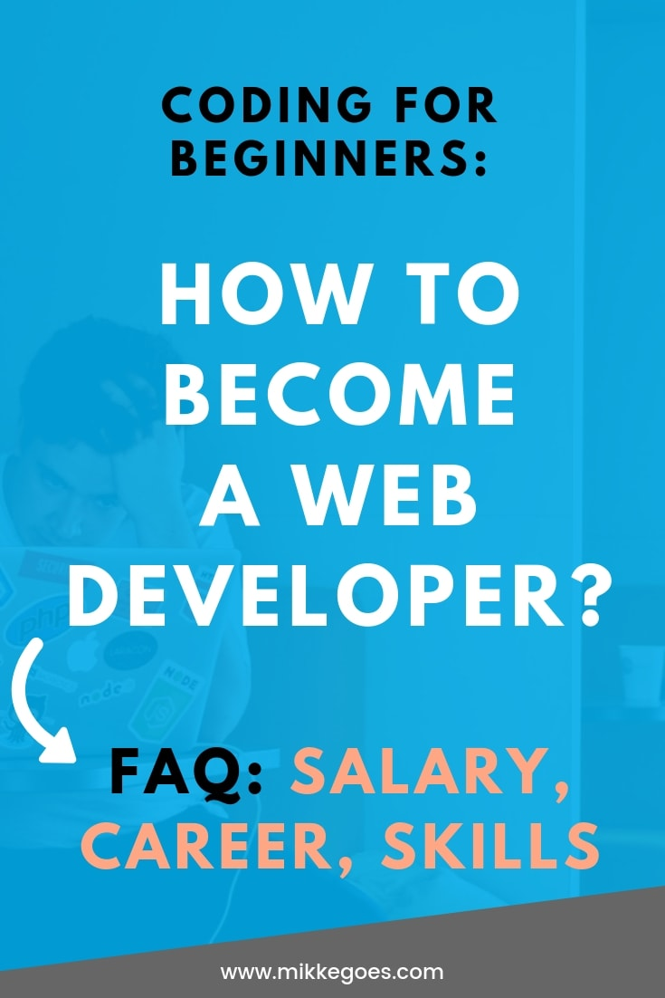Coding for beginners - How to become a web developer - FAQ on salaries, career, skills