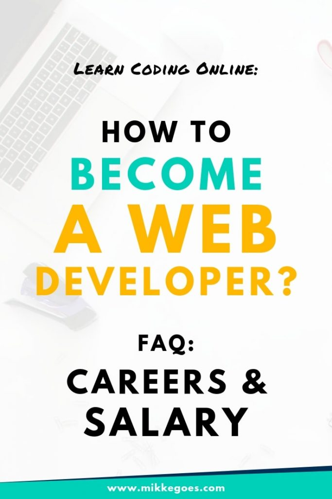 How can you become a Web Developer and start a career in tech? FAQ on skills, careers and salary