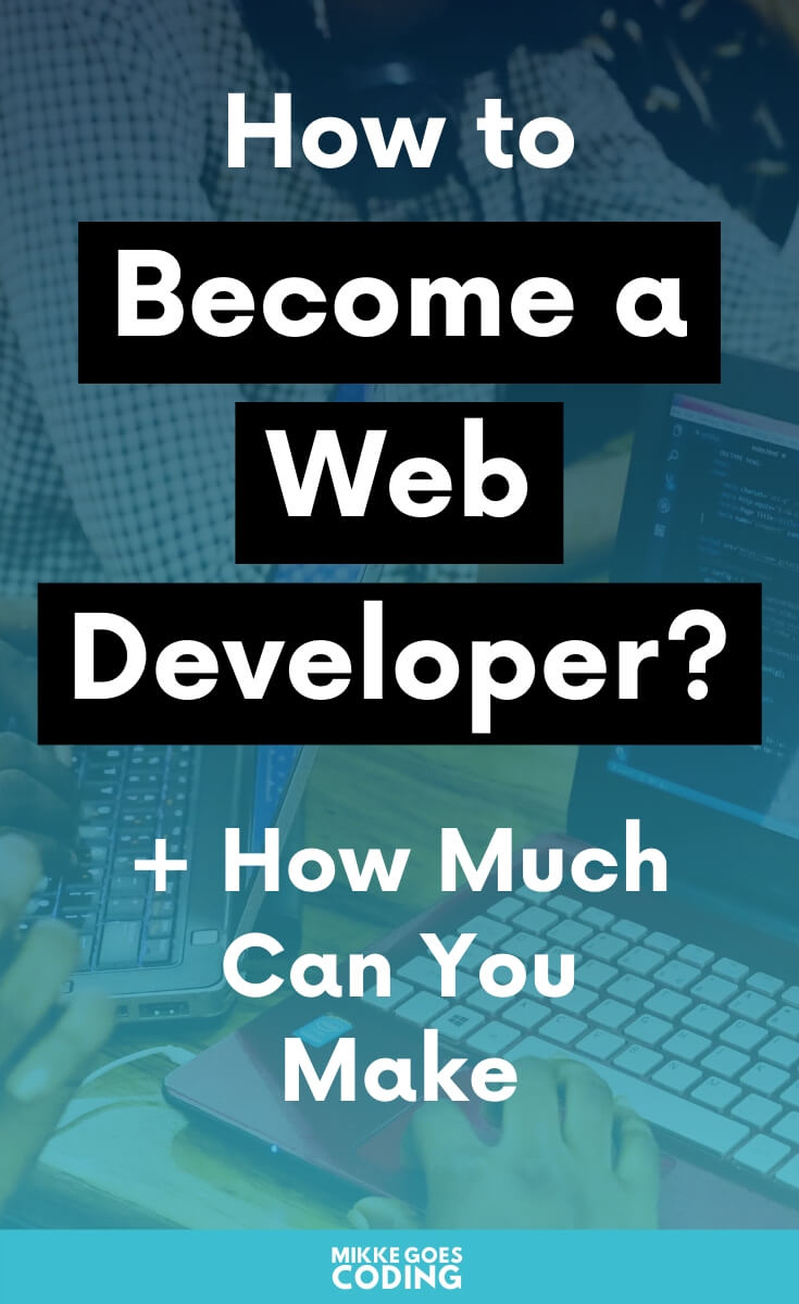 Are you planning to become a web developer and start a career in tech as a full-time or freelance developer? Awesome! Check out this guide to help you find the right skills and programming languages to learn and find out how much you can make as a web developer. #webdevelopment #webdeveloper #coding #programming #mikkegoes #developer