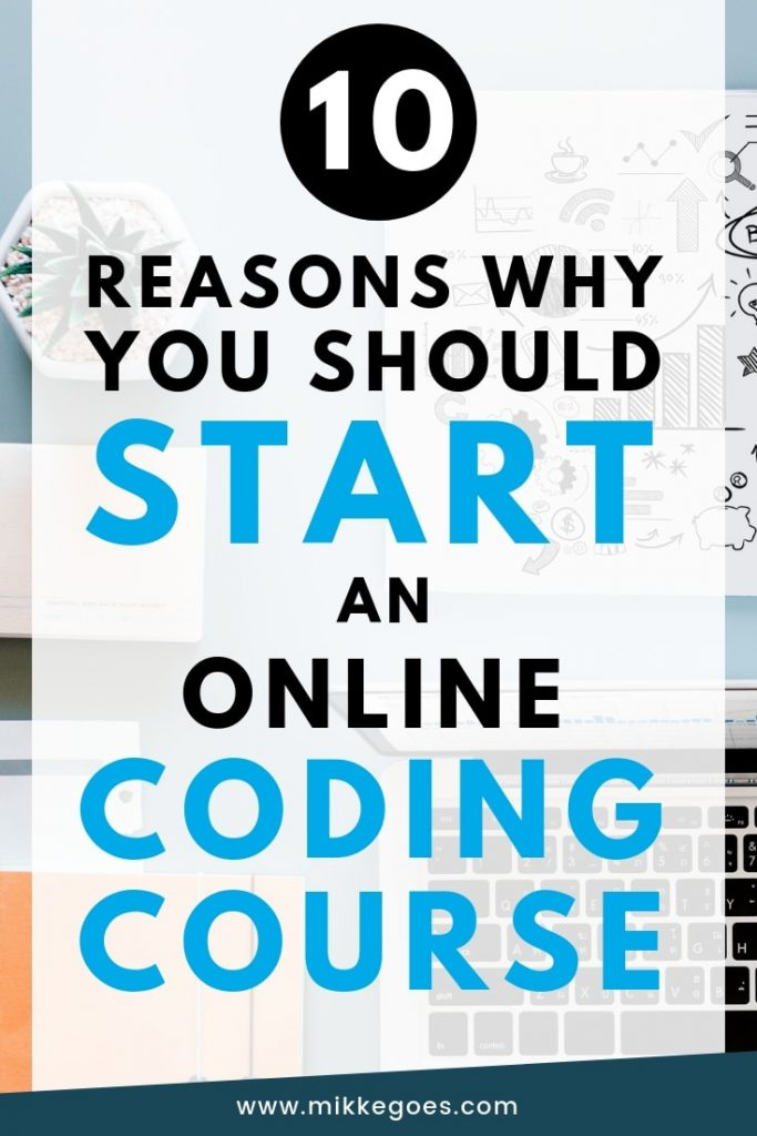 10 reasons why you should start an online coding course and learn programming and web development from scratch