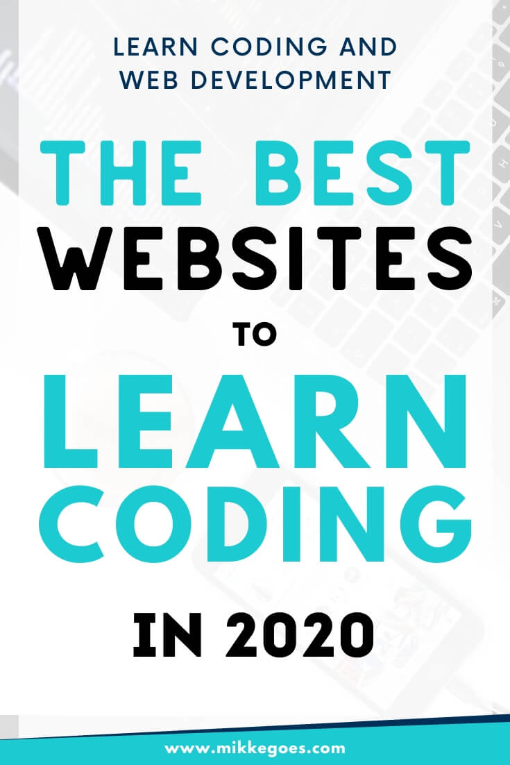 Find the best websites to learn coding for beginners in 2020! If you want to start a career and make money with web development and programming skills in the new year, use these tips, tutorials, online courses, and resources to learn to code from absolute scratch - no previous experience needed! #mikkegoes #coding #programming #learntocode #webdevelopment #technology #tech #webdeveloper