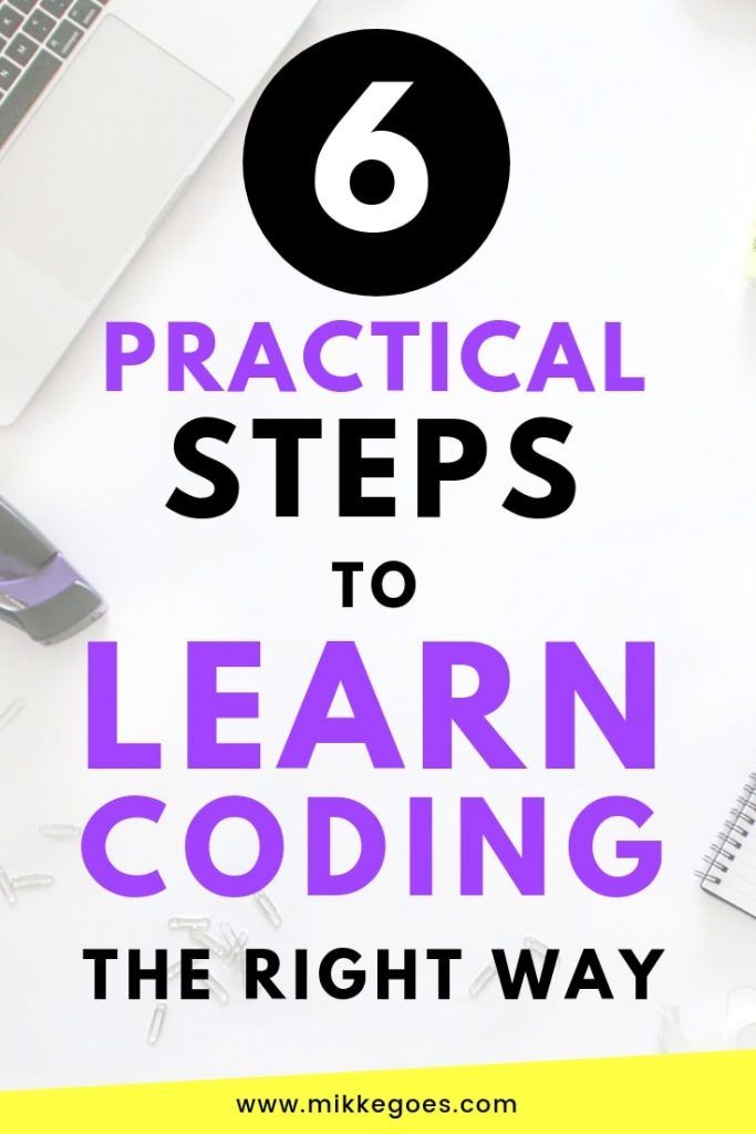 6 Practical Steps to Learn Coding and Web Development the Right Way for Beginners - The Best Way to Learn Coding From Scratch