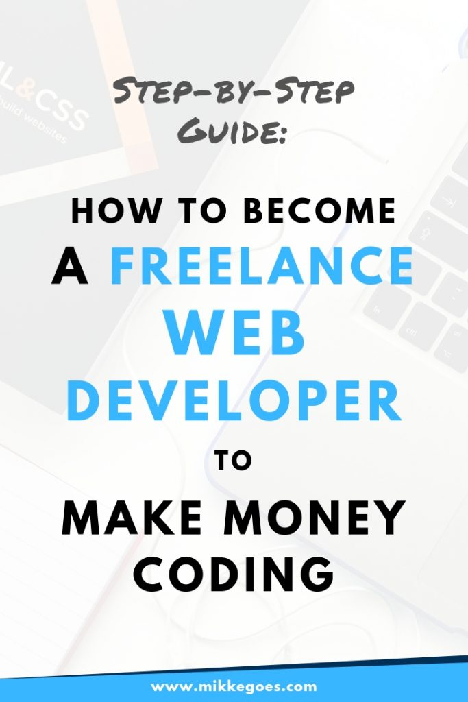 Step-by-Step Beginners Guide - How to start making money online as a Freelance Web Developer