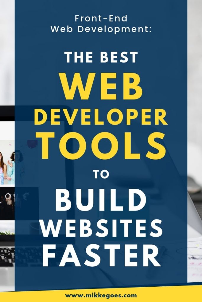 Find the best web development tools and resources for front end development and back-end projects for beginners. Build websites faster with the right tools for productivity, web hosting, and much more.
