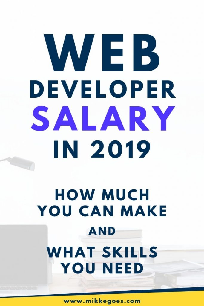 Web Developer Salary in 2019 - How much do web developers make and what web dev skills you should learn