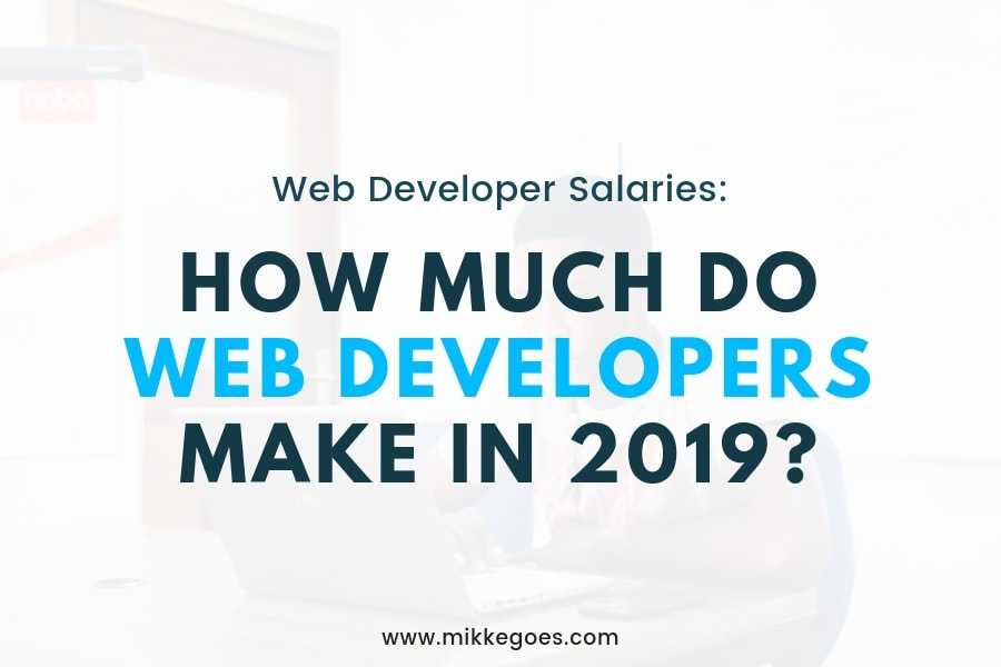 Web Developer Salary in 2019: How Much Do Web Developers Make?