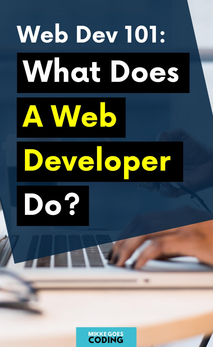 Are you wondering what web developers do exactly? If you are new to web development and coding, check out this article to learn all the basics you need to know! Find out what front end and back end developer do, what tools and programming languages they use, and how they build their projects step by step. Learn what skills you need to start a web developer career and find the best online courses to get started! #webdeveloper #webdevelopment #coding #programming #tech #learntocode #mikkegoes