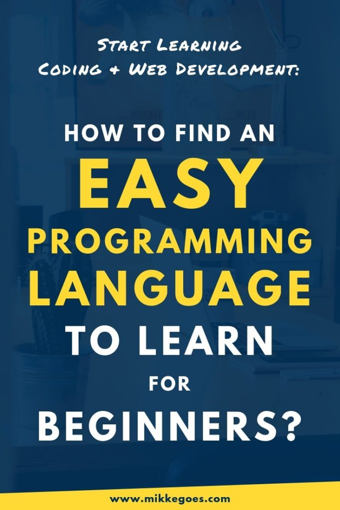 What is the easiest programming language to learn for beginners? Learn coding and web development from scratch