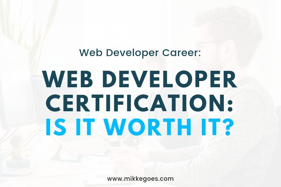 Web Developer Certification: Is It Worth It?