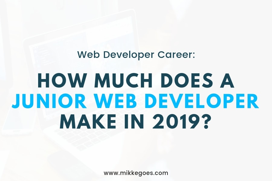 Junior Web Developer Salary In 2019 How Much Can You Make