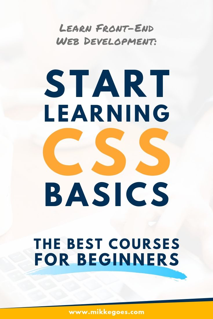 Learn HTML and CSS for beginners - the best HTML and CSS courses for beginners, web developers, and bloggers