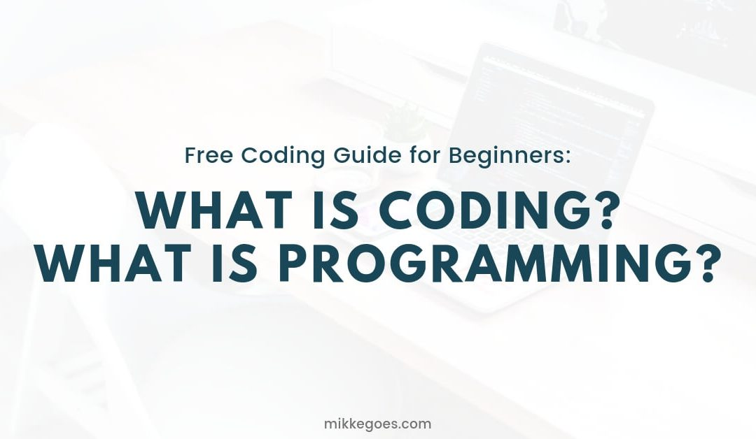 What is coding? What is computer programming? - Free Coding Guide for Beginners