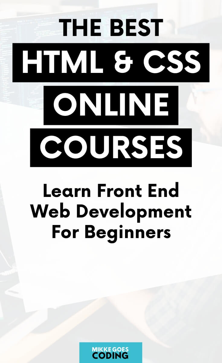 HTML and CSS courses and tutorials for web development beginners