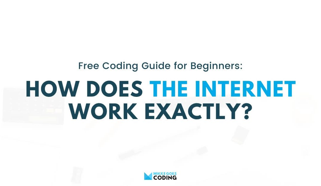 How does the Internet work exactly? Learn web development for beginners